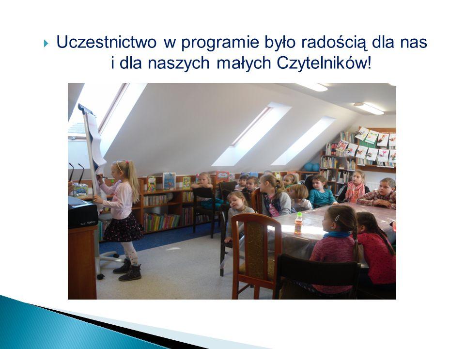  Uczestnictwo w programie było radością dla nas i dla naszych małych Czytelników!