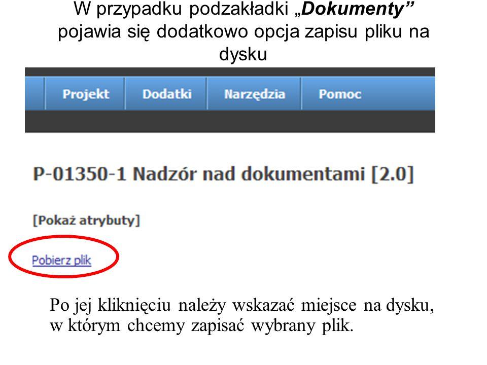 """W przypadku podzakładki """"Dokumenty pojawia się dodatkowo opcja zapisu pliku na dysku Po jej kliknięciu należy wskazać miejsce na dysku, w którym chcemy zapisać wybrany plik."""