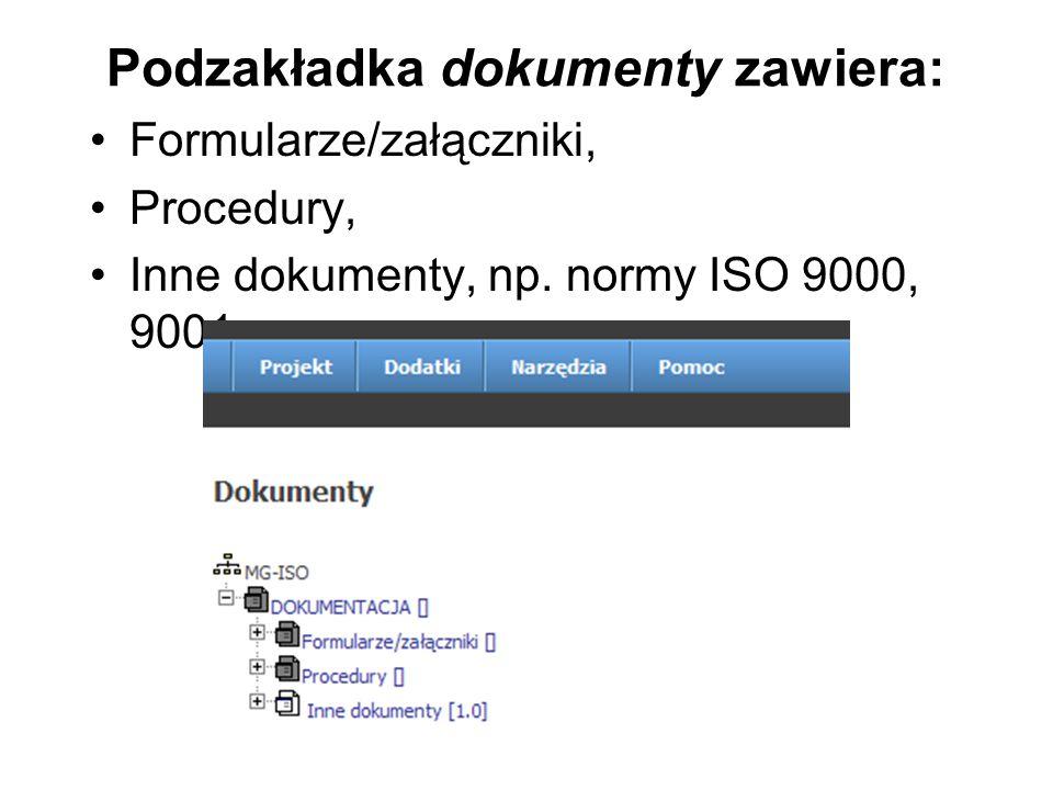 Podzakładka dokumenty zawiera: Formularze/załączniki, Procedury, Inne dokumenty, np.