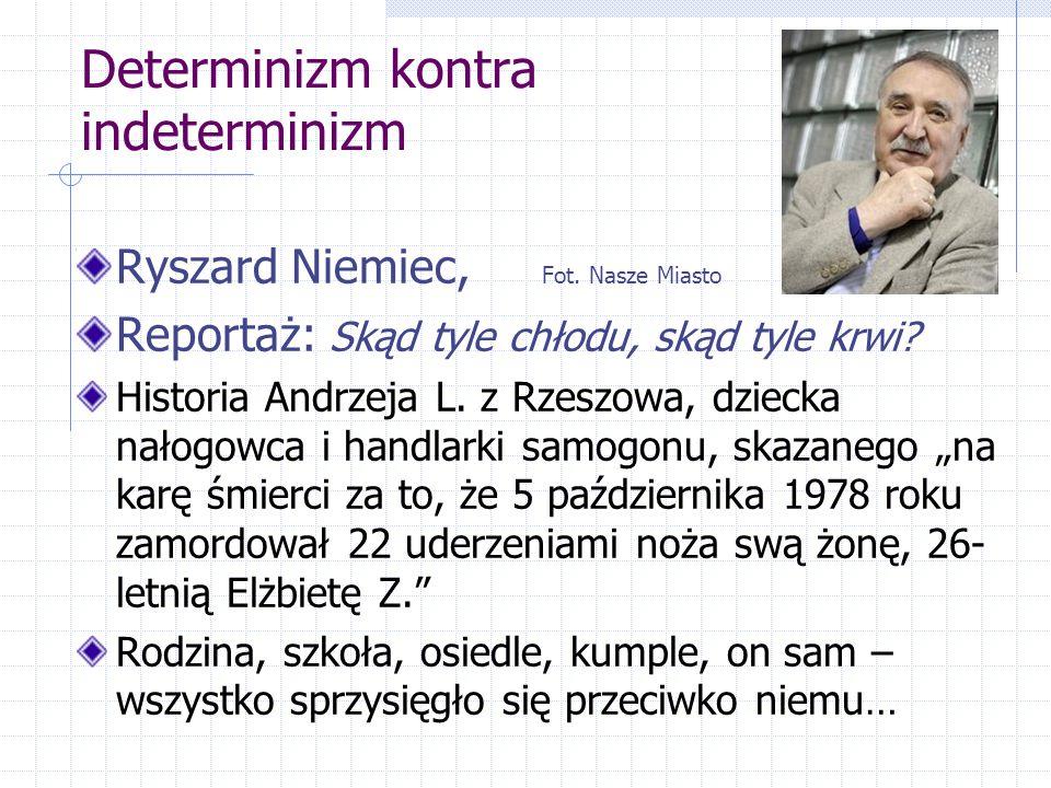 Determinizm kontra indeterminizm Ryszard Niemiec, Fot.