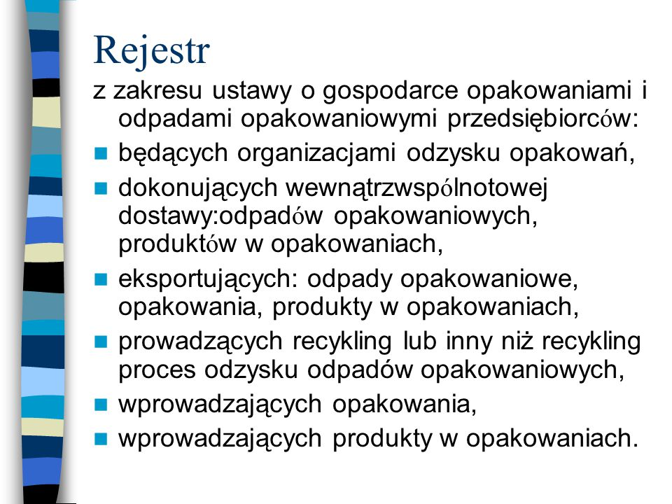 Rejestr z zakresu ustawy o gospodarce opakowaniami i odpadami opakowaniowymi przedsiębiorc ó w: będących organizacjami odzysku opakowań, dokonujących