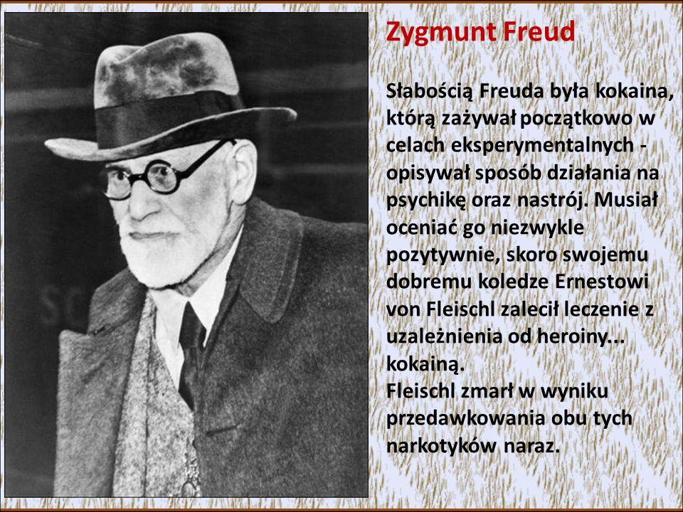 Zygmunt Freud Słabością Freuda była kokaina, którą zażywał początkowo w celach eksperymentalnych - opisywał sposób działania na psychikę oraz nastrój.