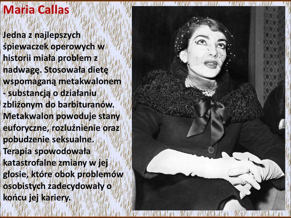 Maria Callas Jedna z najlepszych śpiewaczek operowych w historii miała problem z nadwagę.