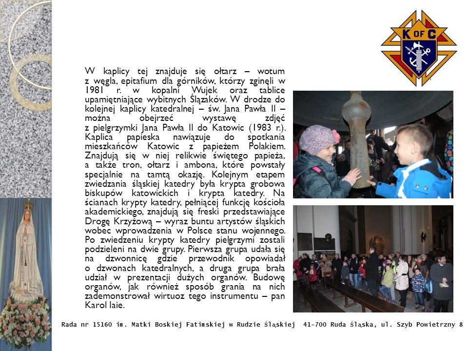 Rada nr 15160 im. Matki Boskiej Fatimskiej w Rudzie Ś l ą skiej 41-700 Ruda Ś l ą ska, ul. Szyb Powietrzny 8 Wcześniej przeprowadzono rozmowy aby usta