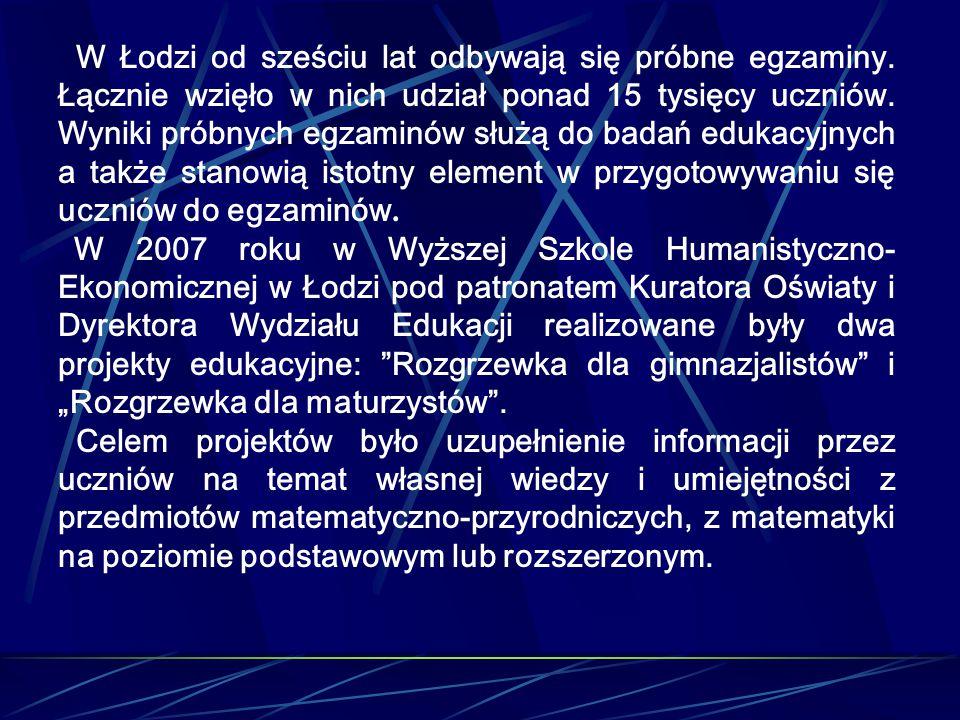 W Łodzi od sześciu lat odbywają się próbne egzaminy. Łącznie wzięło w nich udział ponad 15 tysięcy uczniów. Wyniki próbnych egzaminów służą do badań e