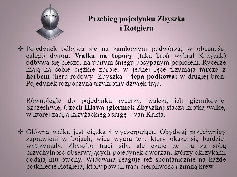 Przebieg pojedynku Zbyszka i Rotgiera  Pojedynek odbywa się na zamkowym podwórzu, w obecności całego dworu.