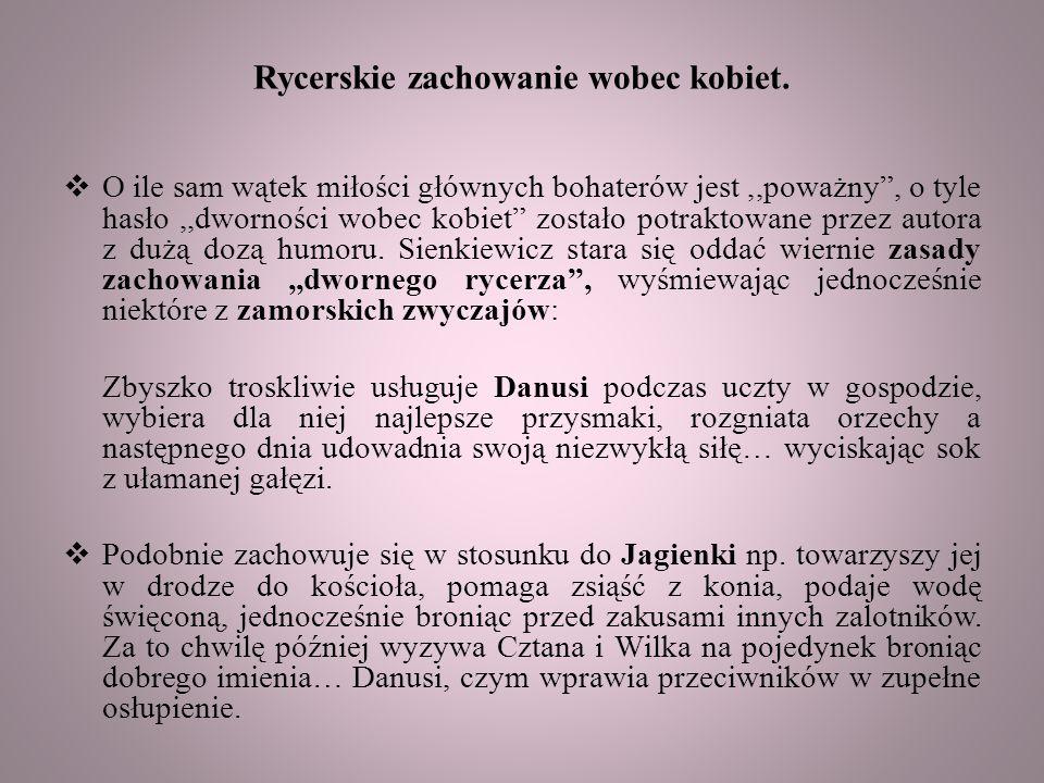  Zbyszko, Maćko i Jurand – główni, fikcyjni bohaterowie też mogą stanowić prawdziwy wzorzec rycerskiego zachowania.