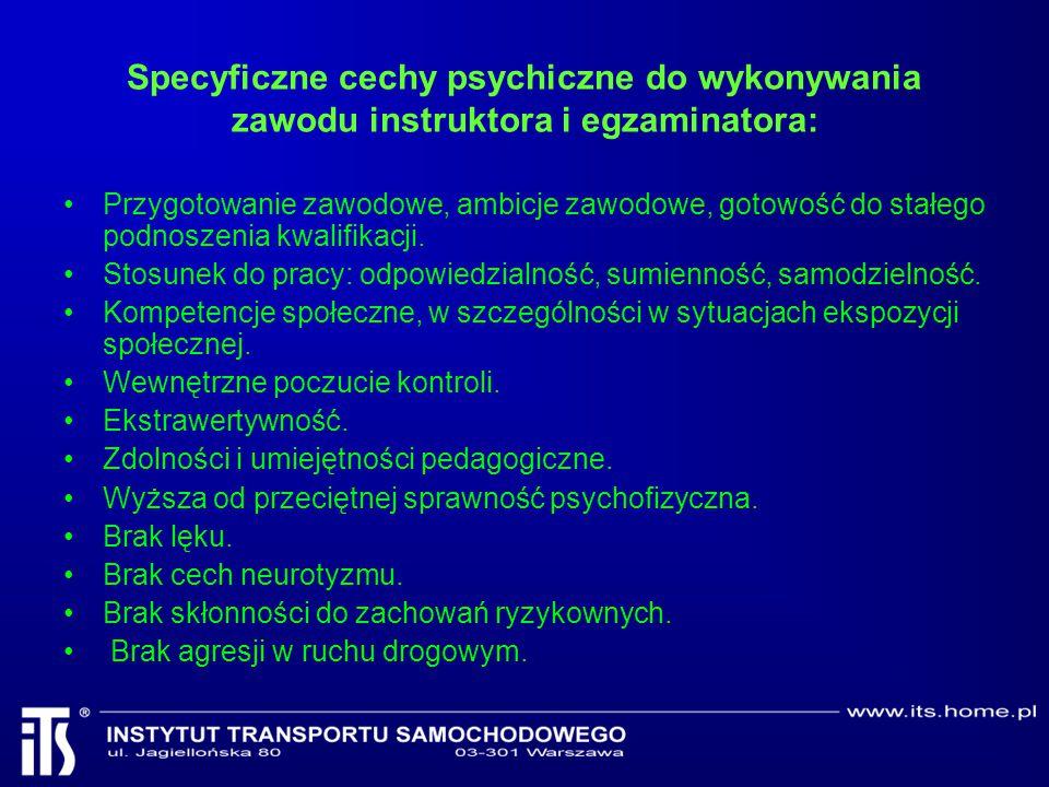 Specyficzne cechy psychiczne do wykonywania zawodu instruktora i egzaminatora: Przygotowanie zawodowe, ambicje zawodowe, gotowość do stałego podnoszen