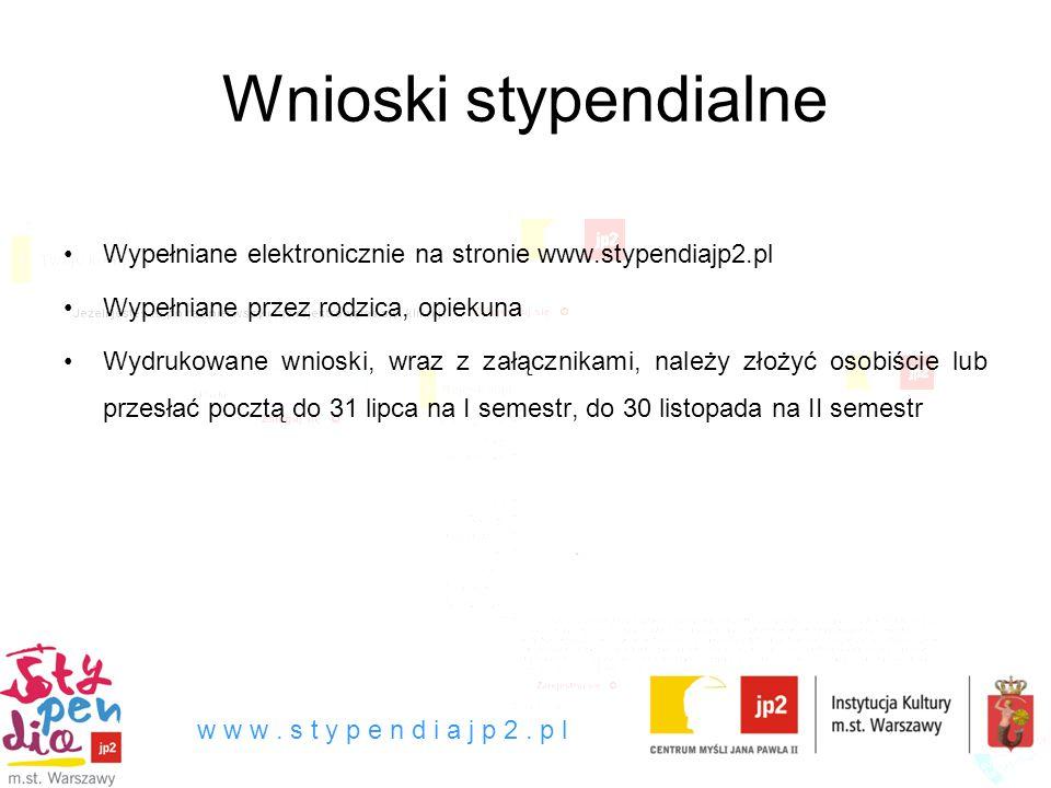 Wypełniane elektronicznie na stronie www.stypendiajp2.pl Wypełniane przez rodzica, opiekuna Wydrukowane wnioski, wraz z załącznikami, należy złożyć osobiście lub przesłać pocztą do 31 lipca na I semestr, do 30 listopada na II semestr w w w.