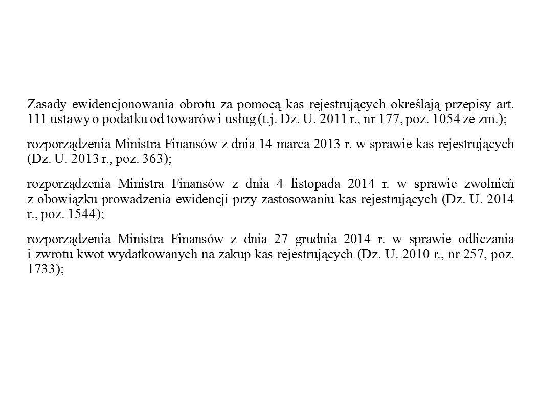 Zasady ewidencjonowania obrotu za pomocą kas rejestrujących określają przepisy art. 111 ustawy o podatku od towarów i usług (t.j. Dz. U. 2011 r., nr 1
