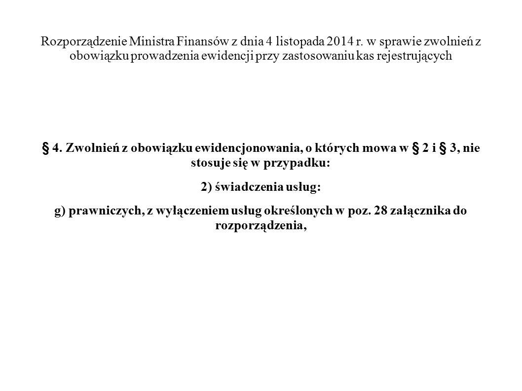 Rozporządzenie Ministra Finansów z dnia 4 listopada 2014 r. w sprawie zwolnień z obowiązku prowadzenia ewidencji przy zastosowaniu kas rejestrujących