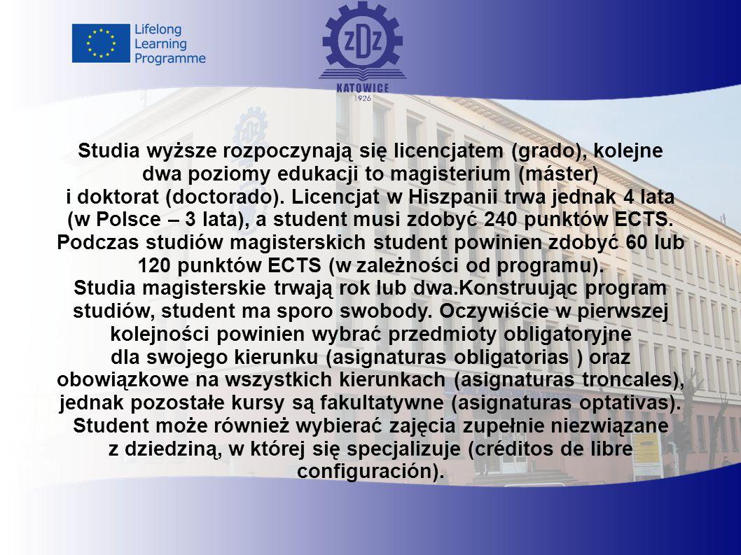Studia wyższe rozpoczynają się licencjatem (grado), kolejne dwa poziomy edukacji to magisterium (máster) i doktorat (doctorado).