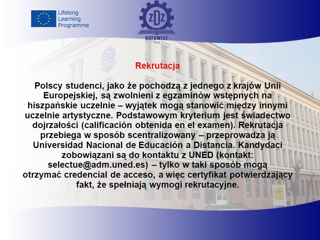 Rekrutacja Polscy studenci, jako że pochodzą z jednego z krajów Unii Europejskiej, są zwolnieni z egzaminów wstępnych na hiszpańskie uczelnie – wyjątek mogą stanowić między innymi uczelnie artystyczne.