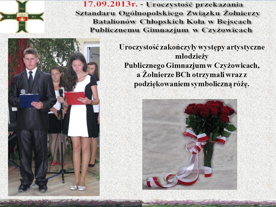 Uroczystość zakończyły występy artystyczne młodzieży Publicznego Gimnazjum w Czyżowicach, a Żołnierze BCh otrzymali wraz z podziękowaniem symboliczną