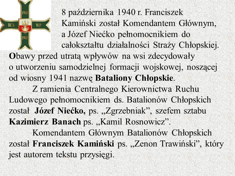 8 października 1940 r. Franciszek Kamiński został Komendantem Głównym, a Józef Niećko pełnomocnikiem do całokształtu działalności Straży Chłopskiej. O