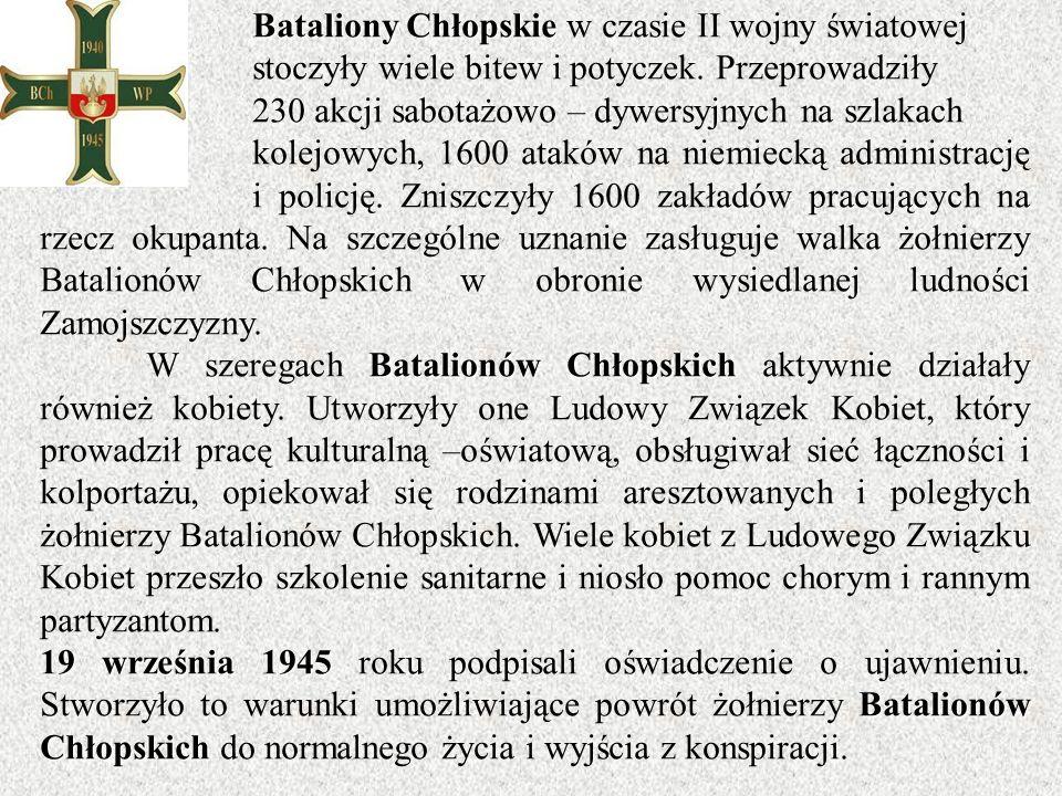 Bataliony Chłopskie Bataliony Chłopskie w czasie II wojny światowej stoczyły wiele bitew i potyczek. Przeprowadziły 230 akcji sabotażowo – dywersyjnyc