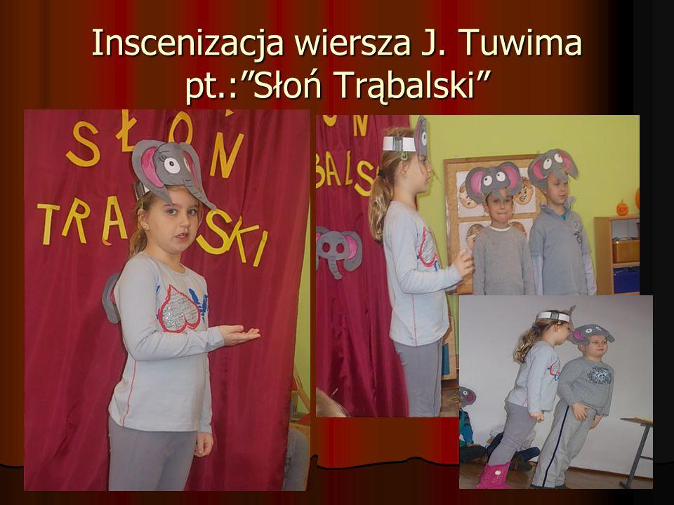 """Inscenizacja wiersza J. Tuwima pt.:""""Słoń Trąbalski"""""""
