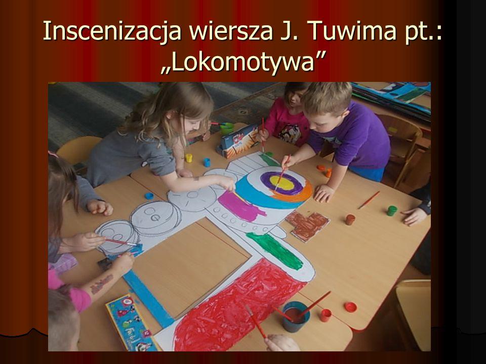 """Inscenizacja wiersza J. Tuwima pt.: """"Lokomotywa"""""""
