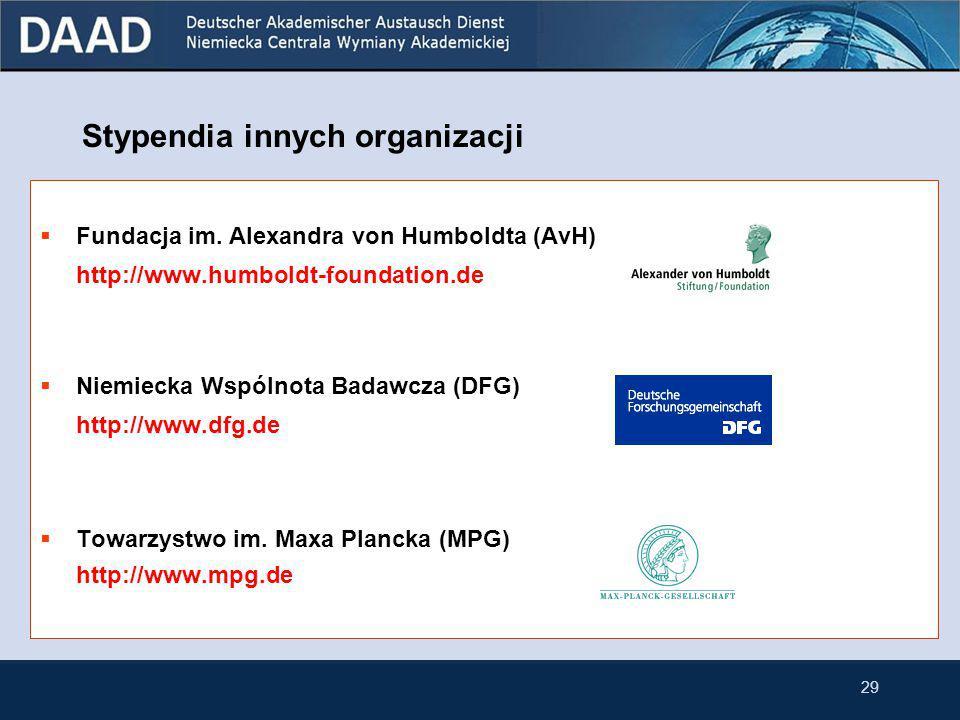 28 Stypendia innych organizacji Baza danych niemieckich organizacji przyznających stypendia do Niemiec: http://www.funding-guide.de