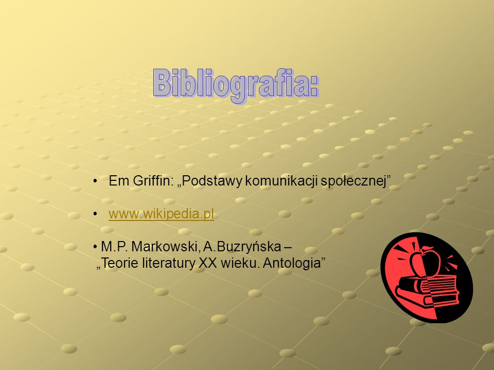 """Em Griffin: """"Podstawy komunikacji społecznej www.wikipedia.pl M.P."""