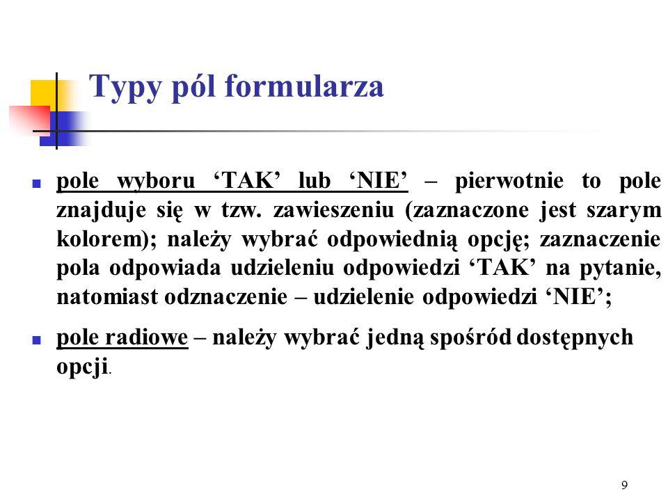 9 Typy pól formularza  pole wyboru 'TAK' lub 'NIE' – pierwotnie to pole znajduje się w tzw.