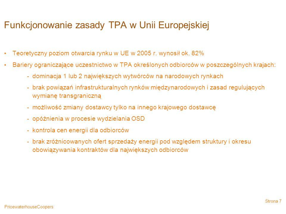 PricewaterhouseCoopers Strona 7 Funkcjonowanie zasady TPA w Unii Europejskiej Teoretyczny poziom otwarcia rynku w UE w 2005 r.
