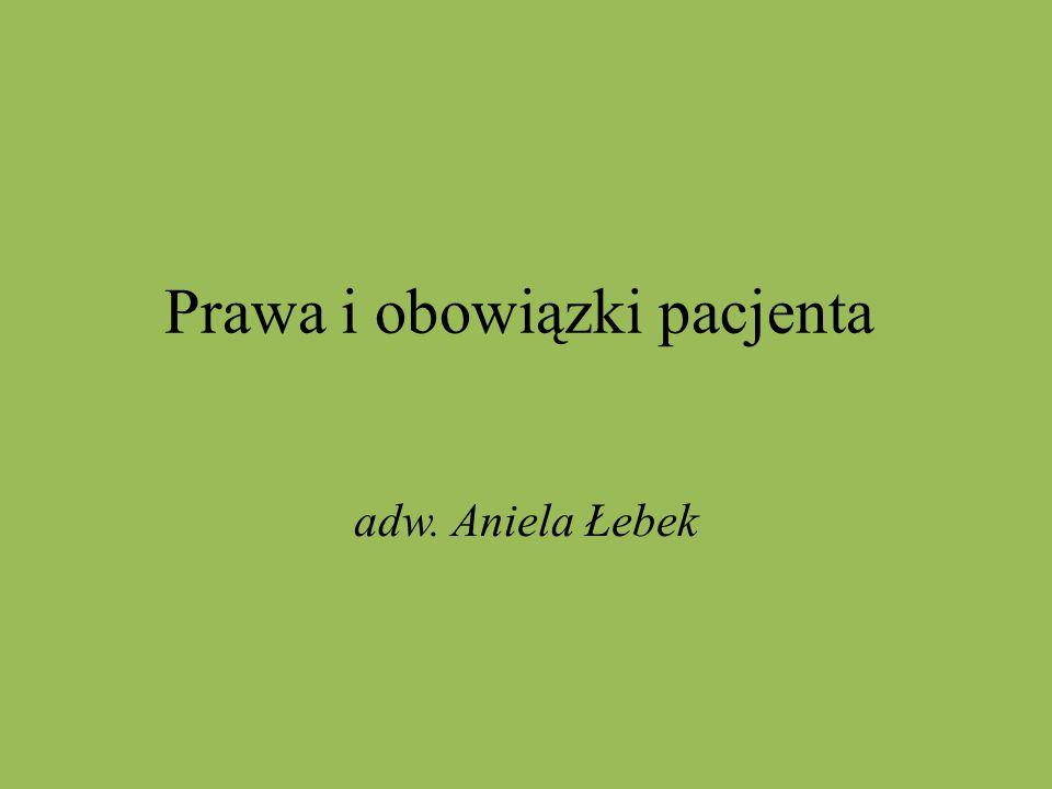 Prawa i obowiązki pacjenta adw. Aniela Łebek