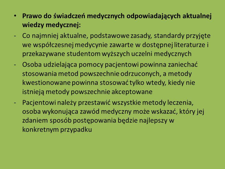 Prawo do świadczeń medycznych odpowiadających aktualnej wiedzy medycznej: -Co najmniej aktualne, podstawowe zasady, standardy przyjęte we współczesnej