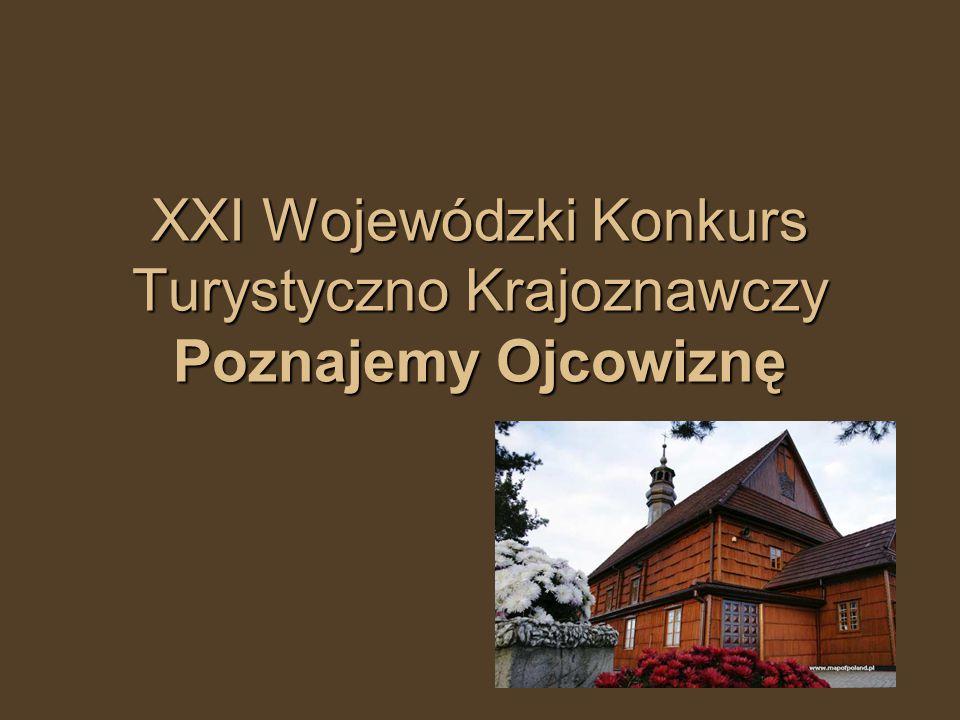 XXI Wojewódzki Konkurs Turystyczno Krajoznawczy Poznajemy Ojcowiznę