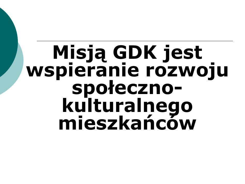 Misją GDK jest wspieranie rozwoju społeczno- kulturalnego mieszkańców