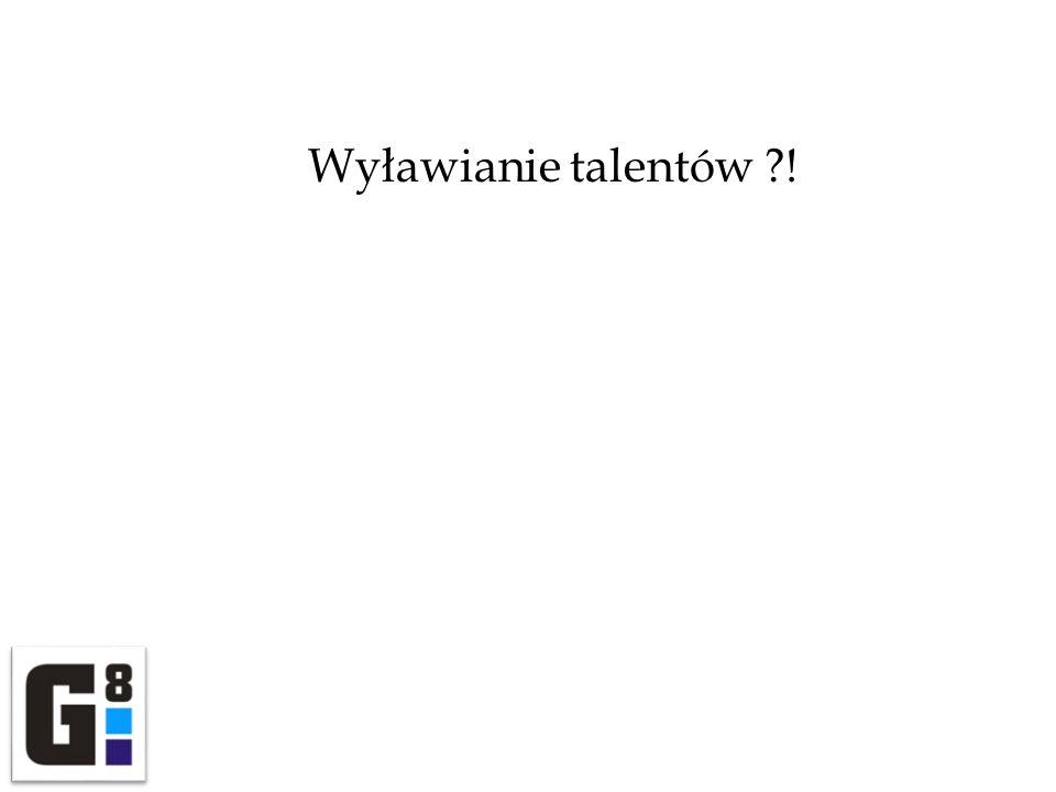 Wyławianie talentów ?!