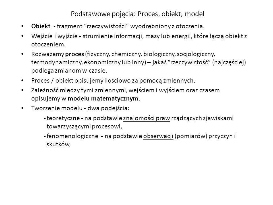 Podstawowe pojęcia: Proces, obiekt, model Obiekt - fragment rzeczywistości wyodrębniony z otoczenia.