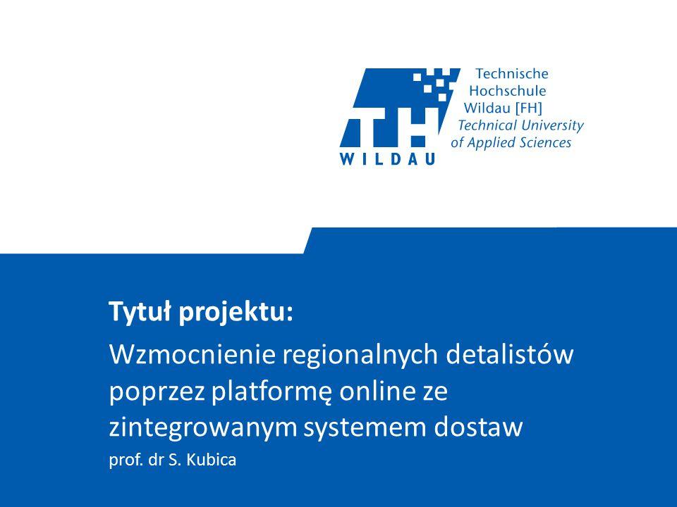 Tytuł projektu: Wzmocnienie regionalnych detalistów poprzez platformę online ze zintegrowanym systemem dostaw prof. dr S. Kubica