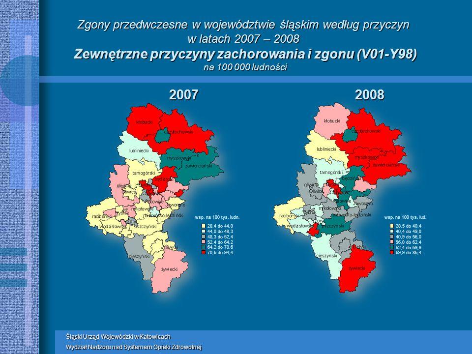 Śląski Urząd Wojewódzki w Katowicach Wydział Nadzoru nad Systemem Opieki Zdrowotnej Zgony przedwczesne w województwie śląskim według przyczyn w latach 2007 – 2008 Zewnętrzne przyczyny zachorowania i zgonu (V01-Y98) na 100 000 ludności wsp.