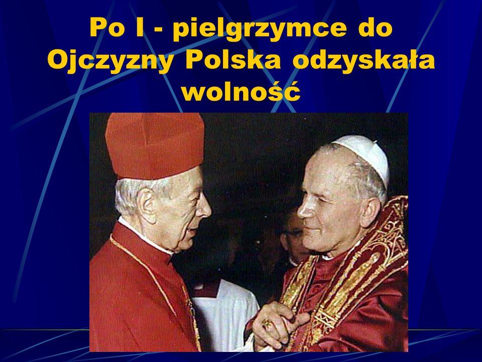 Po I - pielgrzymce do Ojczyzny Polska odzyskała wolność