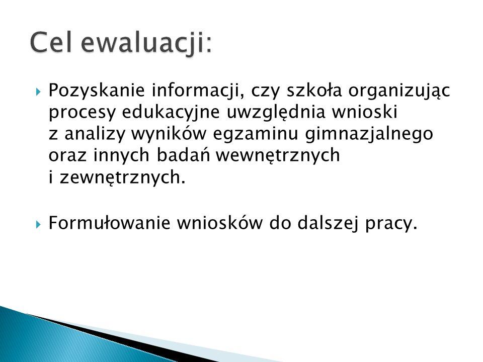  Pozyskanie informacji, czy szkoła organizując procesy edukacyjne uwzględnia wnioski z analizy wyników egzaminu gimnazjalnego oraz innych badań wewnę