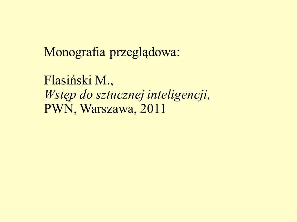 Monografia przeglądowa: Flasiński M., Wstęp do sztucznej inteligencji, PWN, Warszawa, 2011
