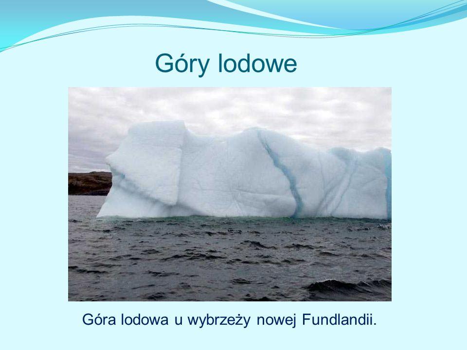 Góry lodowe Góra lodowa u wybrzeży nowej Fundlandii.