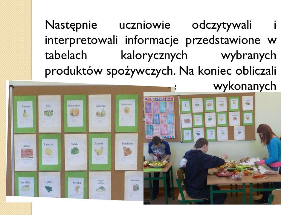 Następnie uczniowie odczytywali i interpretowali informacje przedstawione w tabelach kalorycznych wybranych produktów spożywczych. Na koniec obliczali
