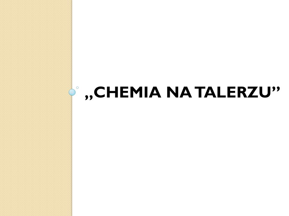"""CHEMIA NA TALERZU"""