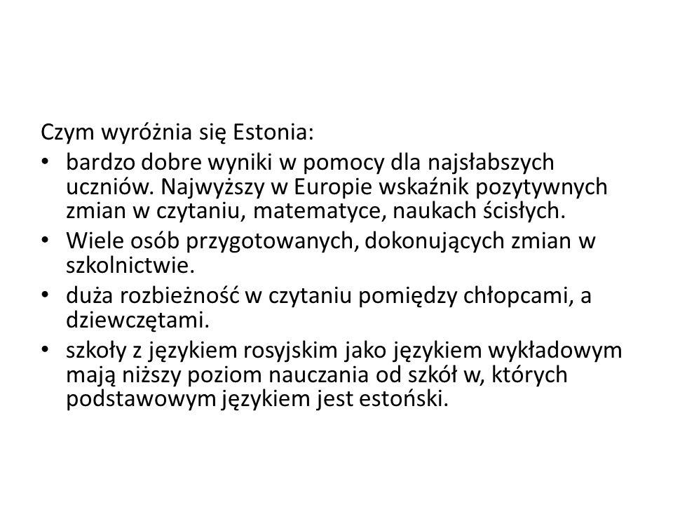 Czym wyróżnia się Estonia: bardzo dobre wyniki w pomocy dla najsłabszych uczniów.
