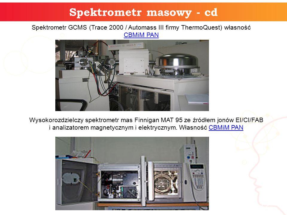 informatyka + 12 Spektrometr masowy - cd Wysokorozdzielczy spektrometr mas Finnigan MAT 95 ze źródłem jonów EI/CI/FAB i analizatorem magnetycznym i elektrycznym.
