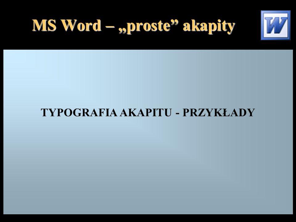 """MS Word – """"proste akapity TYPOGRAFIA AKAPITU - PRZYKŁADY"""