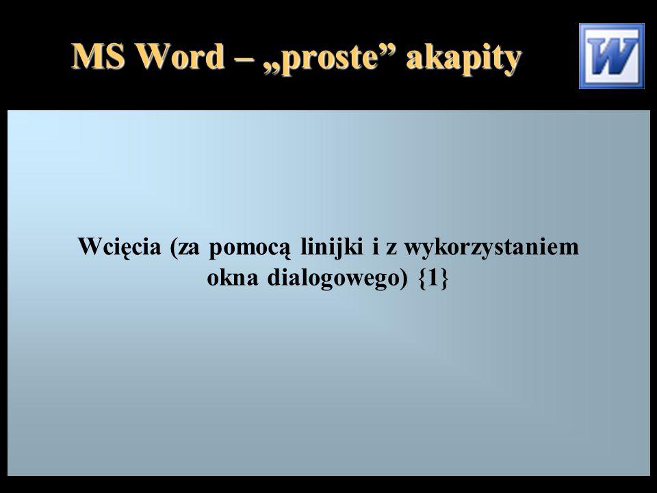 """MS Word – """"proste akapity Wcięcia (za pomocą linijki i z wykorzystaniem okna dialogowego) {1}"""