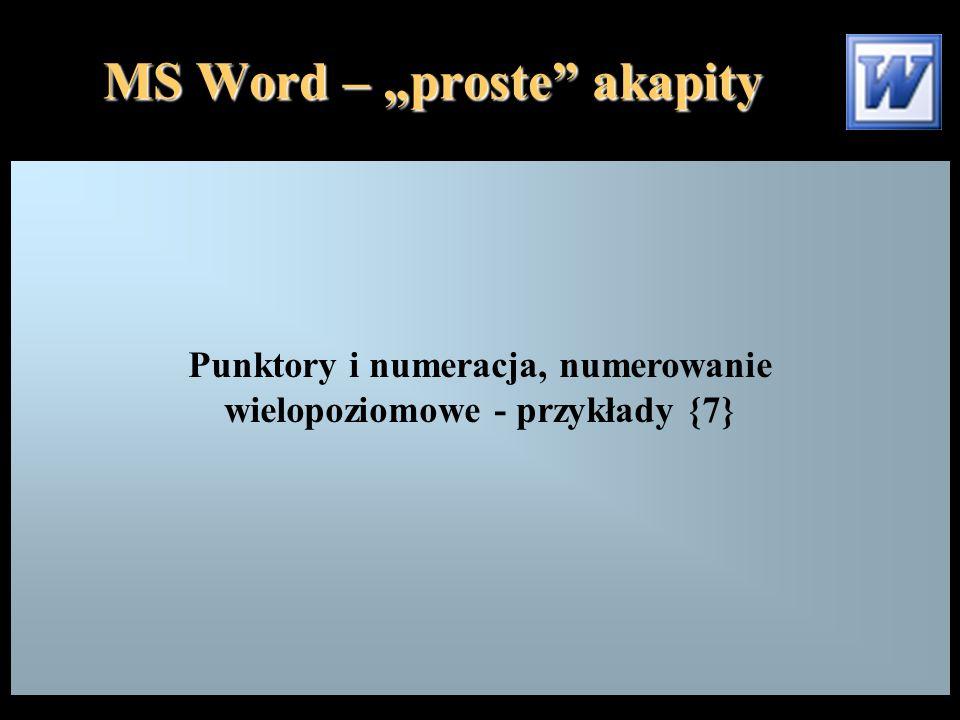"""MS Word – """"proste akapity Punktory i numeracja, numerowanie wielopoziomowe - przykłady {7}"""