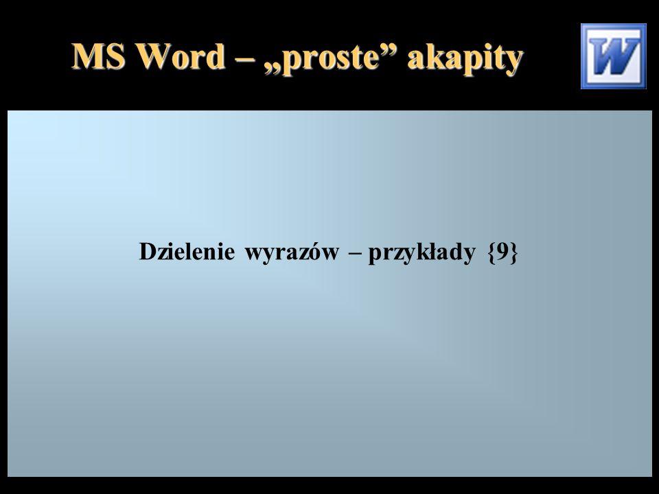 """MS Word – """"proste akapity Dzielenie wyrazów – przykłady {9}"""