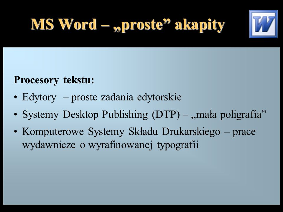 """MS Word – """"proste akapity Podstawowe pojęcia: Krój pisma (font) Stopień pisma Czcionka"""