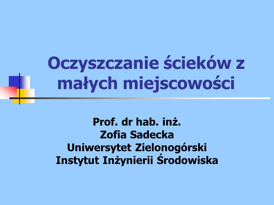 Oczyszczanie ścieków z małych miejscowości Prof.dr hab.