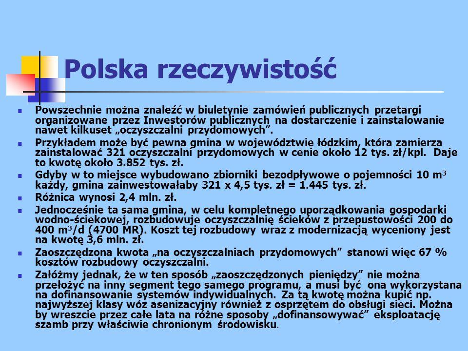 """Polska rzeczywistość Powszechnie można znaleźć w biuletynie zamówień publicznych przetargi organizowane przez Inwestorów publicznych na dostarczenie i zainstalowanie nawet kilkuset """"oczyszczalni przydomowych ."""