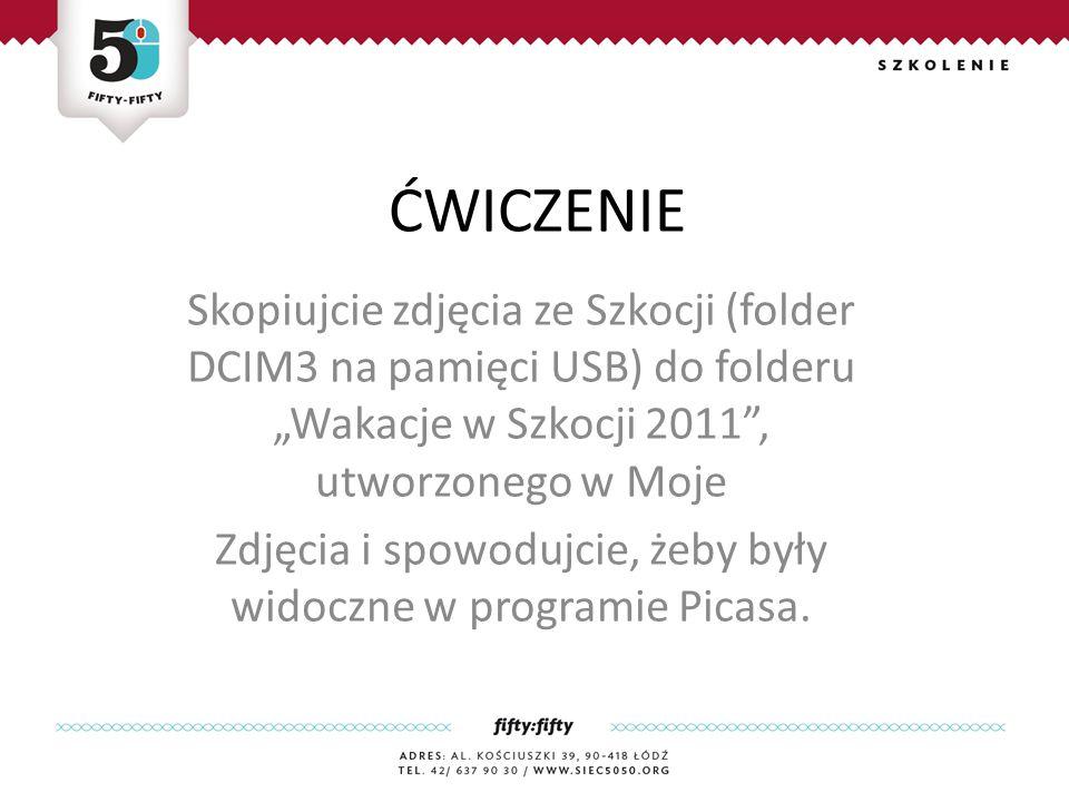 """ĆWICZENIE Skopiujcie zdjęcia ze Szkocji (folder DCIM3 na pamięci USB) do folderu """"Wakacje w Szkocji 2011 , utworzonego w Moje Zdjęcia i spowodujcie, żeby były widoczne w programie Picasa."""